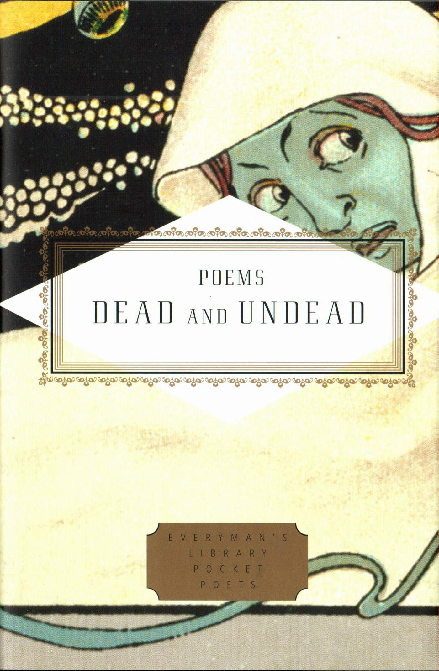 Poems of the Dead and Undead (Everyman's Library POCKET POETS)