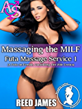 Massaging the MILF (Futa Massage Service 1): (A Futa-on-Female, Cuckolding, Hot Wife Erotica) (English Edition)