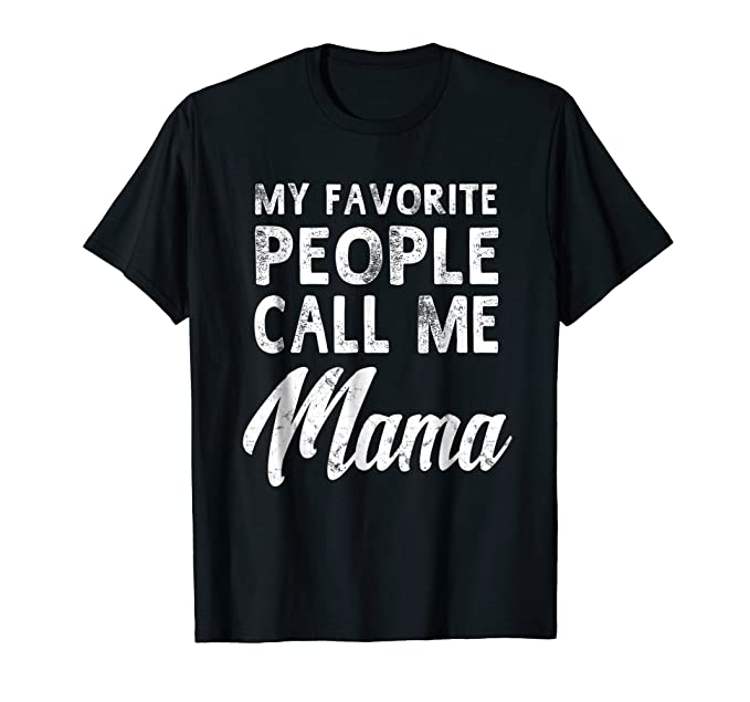 4aca44a42d Mens My Favorite People Call Me Mama Mothers Day Gifts T-Shirt 2XL Black