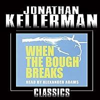 When the Bough Breaks: An Alex Delaware Novel