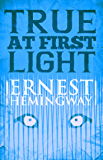 True At First Light (English Edition)