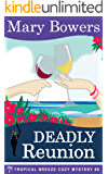 Deadly Reunion (Tropical Breeze Cozy Mystery Book 8)