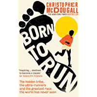 Image for Born to Run: The hidden tribe, the ultra-runners, and the greatest race the world has never seen