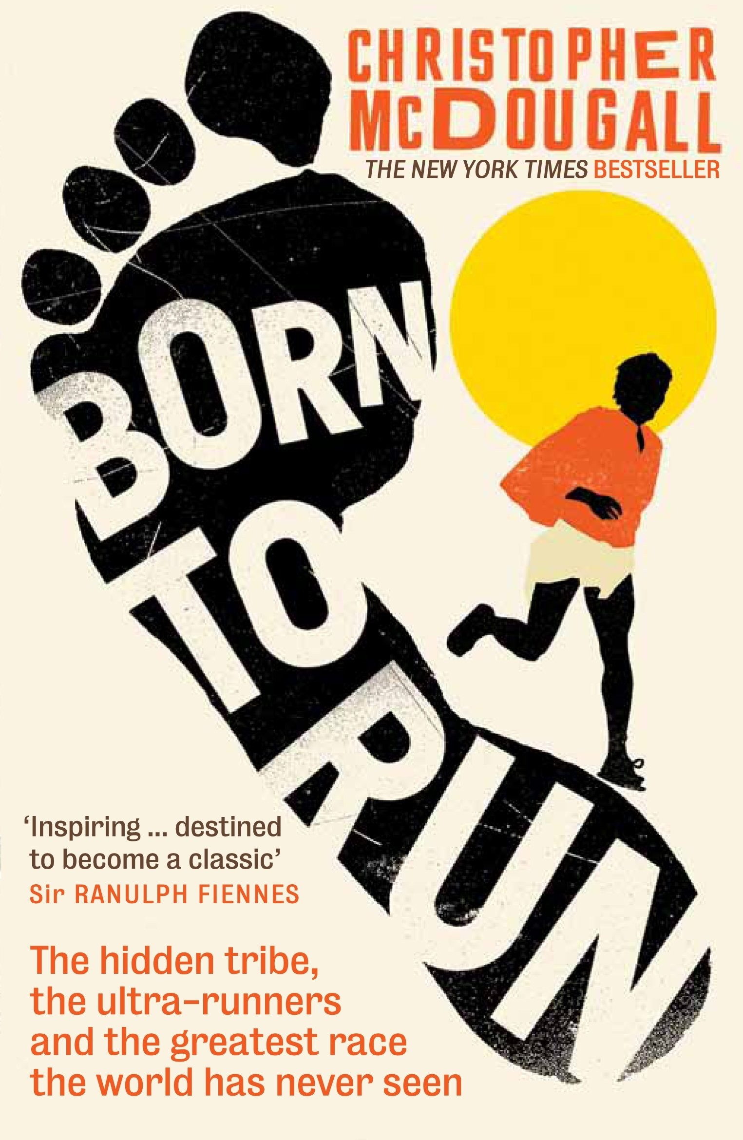'Born to Run: The Hidden Tribe, the Ultra-Runners, and the Greatest Race the World Has Never Seen' by Christopher McDougall