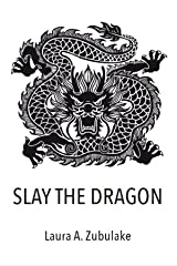 SLAY THE DRAGON Kindle Edition