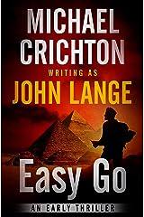 Easy Go: An Early Thriller Kindle Edition
