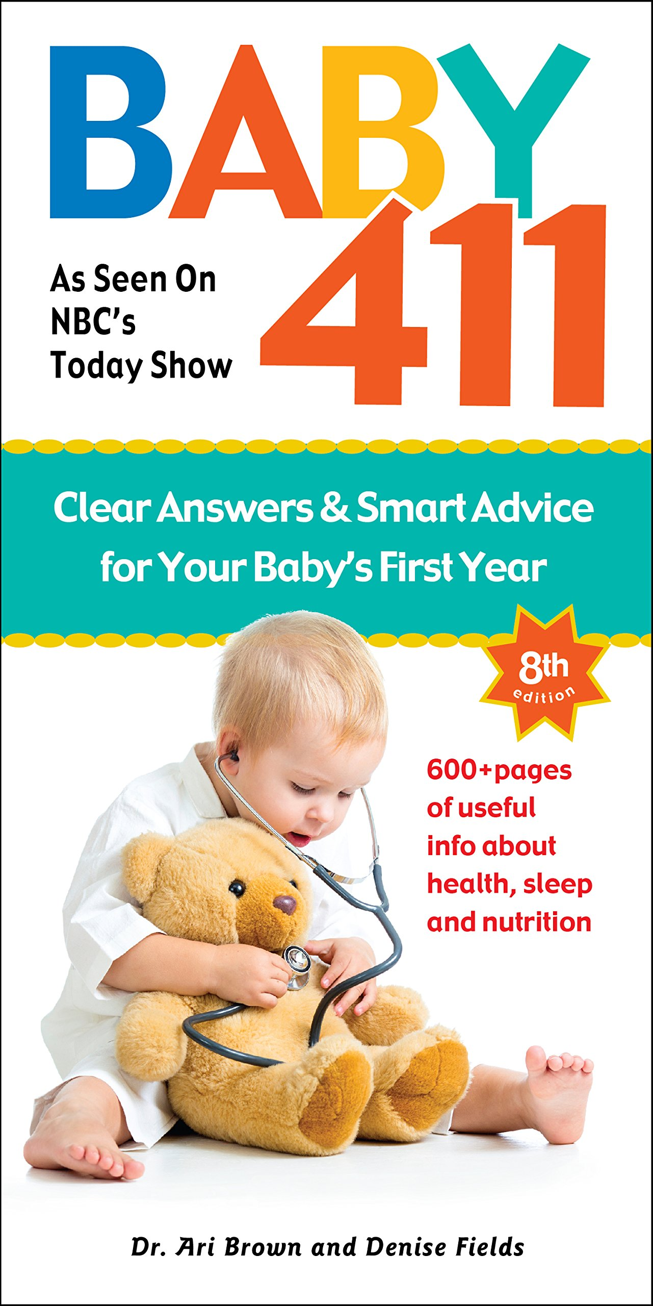 Baby 411: Clear Answers & Smart Advice for Your Baby's First Year: Ari  Brown, Denise Fields: 9781889392592: Amazon.com: Books