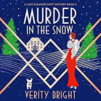 Murder in the Snow: A Lady Eleanor Swift Mystery, Book 4