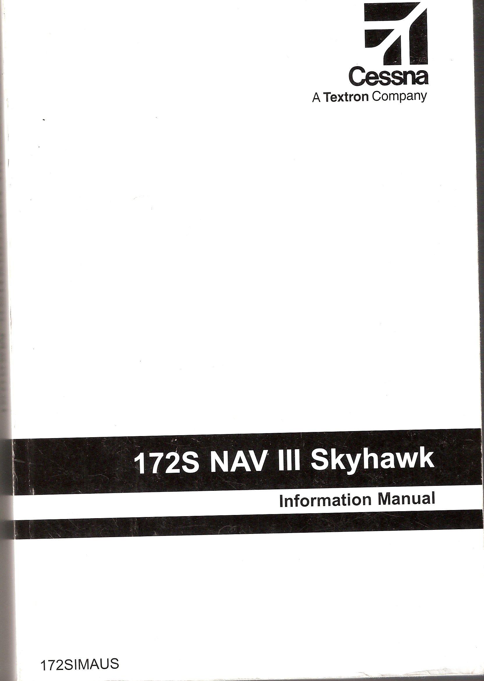 172S NAV III Skyhawk Information Manual: Cessna Aircraft