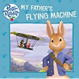 Peter Rabbit Animation: My Father's Flying Machine