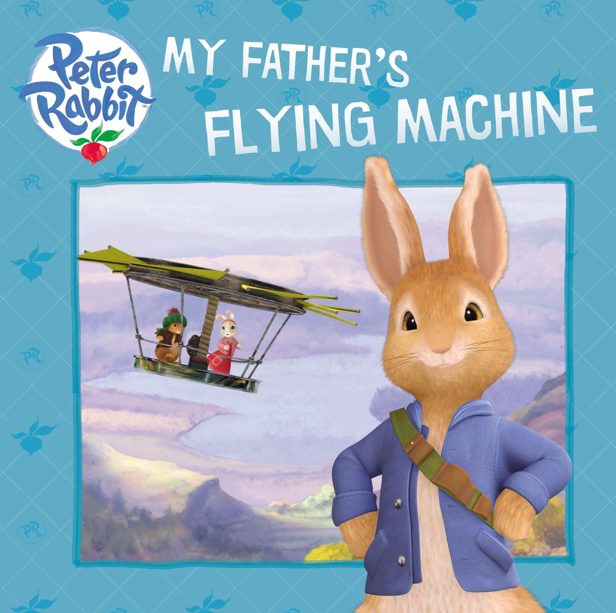 Read Online My Father's Flying Machine (Peter Rabbit Animation) pdf epub