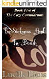 In Sickness And In Death (The Cozy Conundrums Book 5)