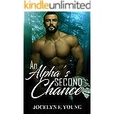 An Alpha's Second Chance: A Curvy Vixen/ Alpha Werewolf Shifter Romance (Alpha's Second Chance Book 1)