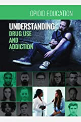 Understanding Drug Use and Addiction (Opioid Education) Hardcover