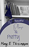Plump & Pretty (Big & Beautiful Book 6)
