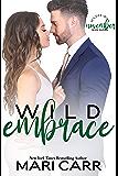Wild Embrace: A Single Dad Romance (Wilder Irish Book 11)