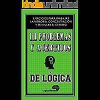 111 PROBLEMAS Y ACERTIJOS DE LÓGICA: Pasatiemos