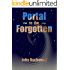 Portal to the Forgotten: A time travel story