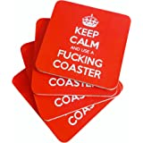 Keep Calm and Use a Fucking Coaster - Uncensored Funny Coaster for parties, gifts, or any adult occassion - 4 pack bar coasters