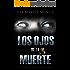 LOS OJOS DE LA MUERTE: Un psicothriller intimista