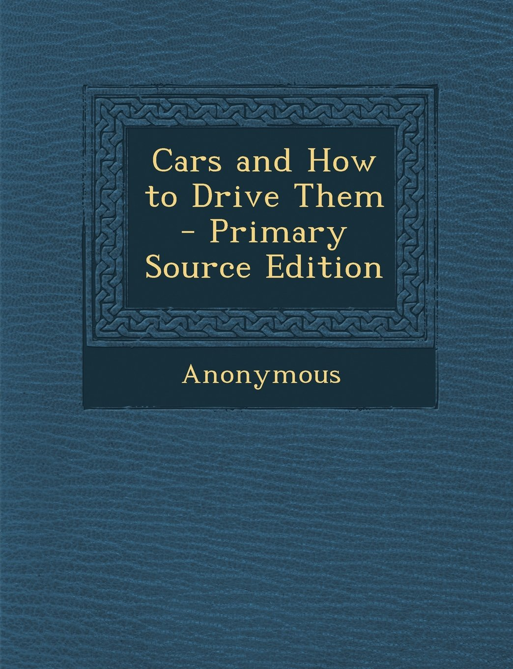 Read Online Cars and How to Drive Them PDF