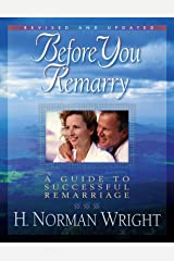 Before You Remarry: A Guide to Successful Remarriage Kindle Edition