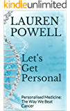 Let's Get Personal: Personalised Medicine: The Way We Beat Cancer (English Edition)