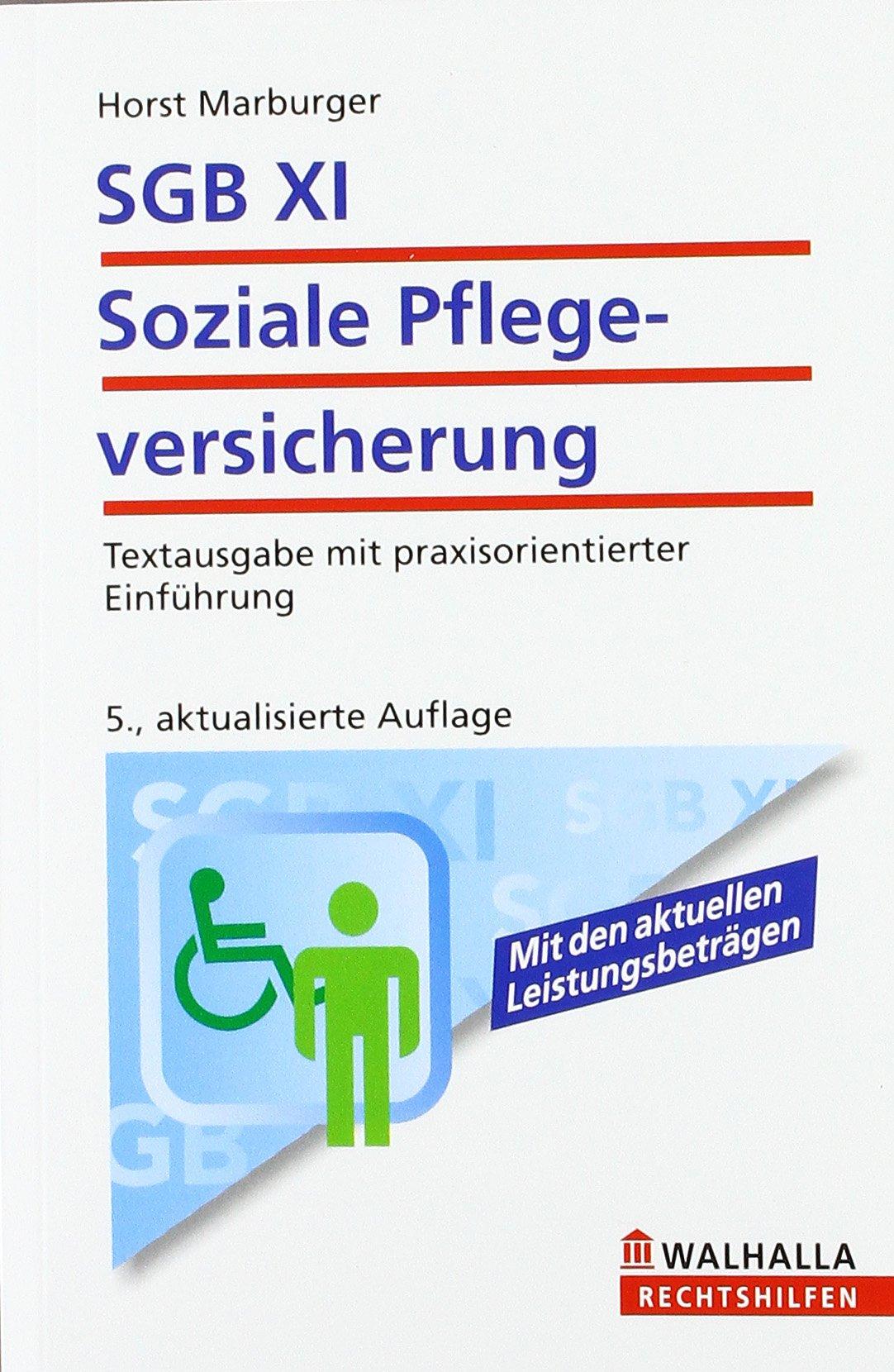 SGB XI - Soziale Pflegeversicherung: Textausgabe mit ausführlicher Kommentierung. Mit den aktuellen Leistungsbeträgen