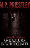 Jack The Ripper: One Autumn in Whitechapel