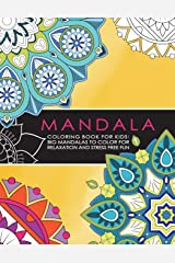 Mandala Coloring Book for Kids: Big Mandalas to Color for Relaxation And Stress: Symmetrical Designs Coloring Books For Children And Teens For All Levels Paperback