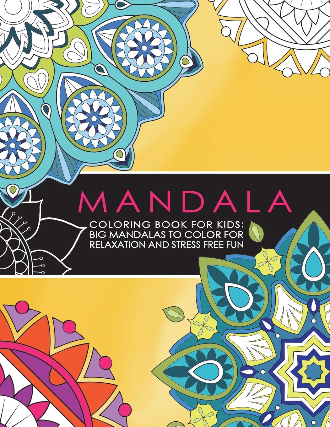 - Mandala Coloring Book For Kids: Big Mandalas To Color For