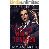 Taming His Teacher: An Older Woman Younger Man, Teacher Student Romance