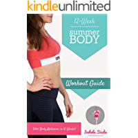 Summer Body 12-week Workout Guide: Home Exercise Program for Women |Weight Loss Program for Girls| Home Gym Workout Book | Weight Loss Workout for Women| Pilates Exercise Book|Home Workout Program