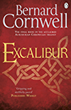 Excalibur: A Novel of Arthur (The Warlord Chronicles Book 3)