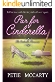 Par for Cinderella (The Cinderella Romances Book 3)