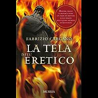 La tela dell'eretico (I romanzi noir di Fabrizio Carcano Vol. 2) (Italian Edition) book cover