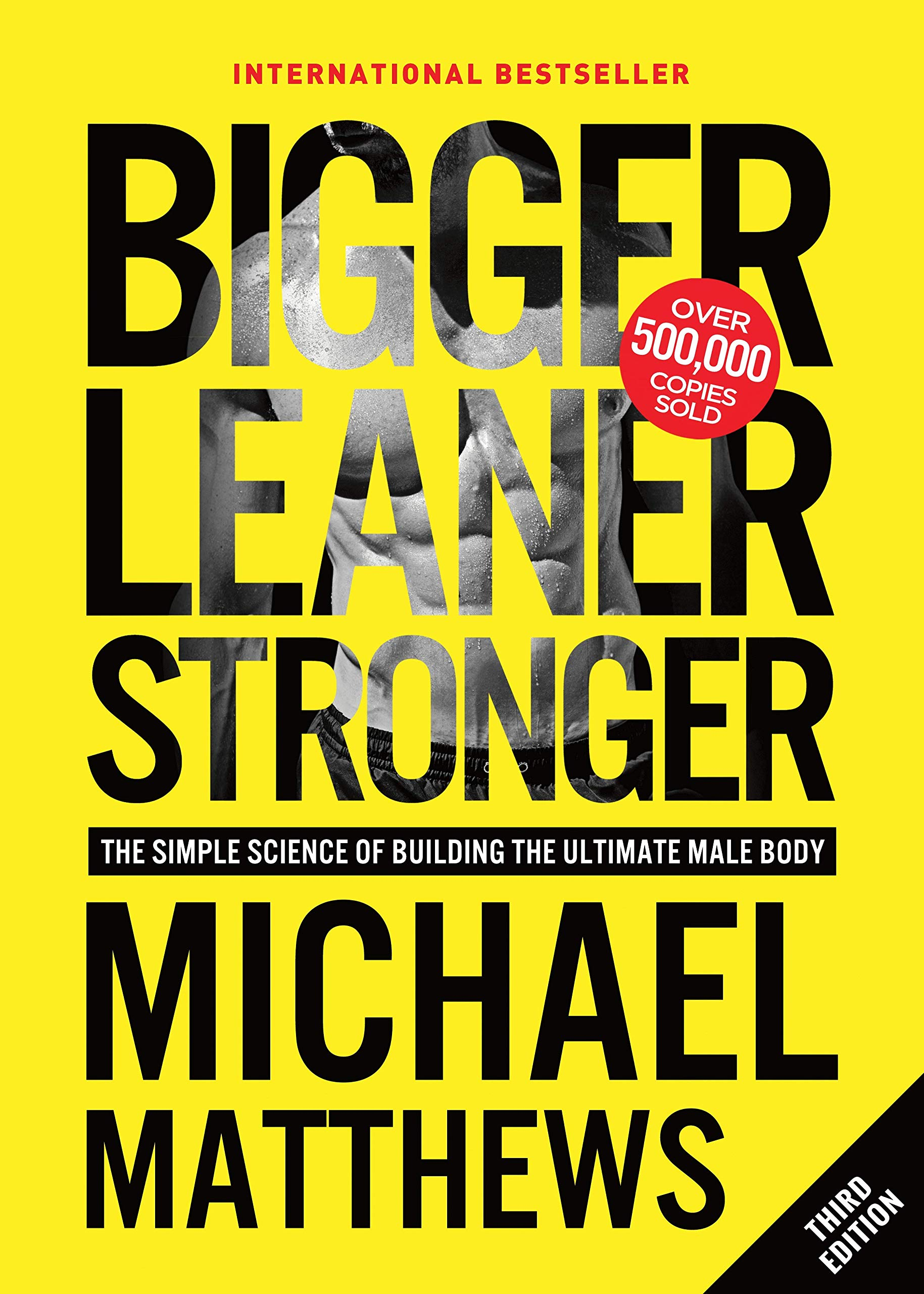 Bigger Leaner Stronger The Simple Science of Building the ...