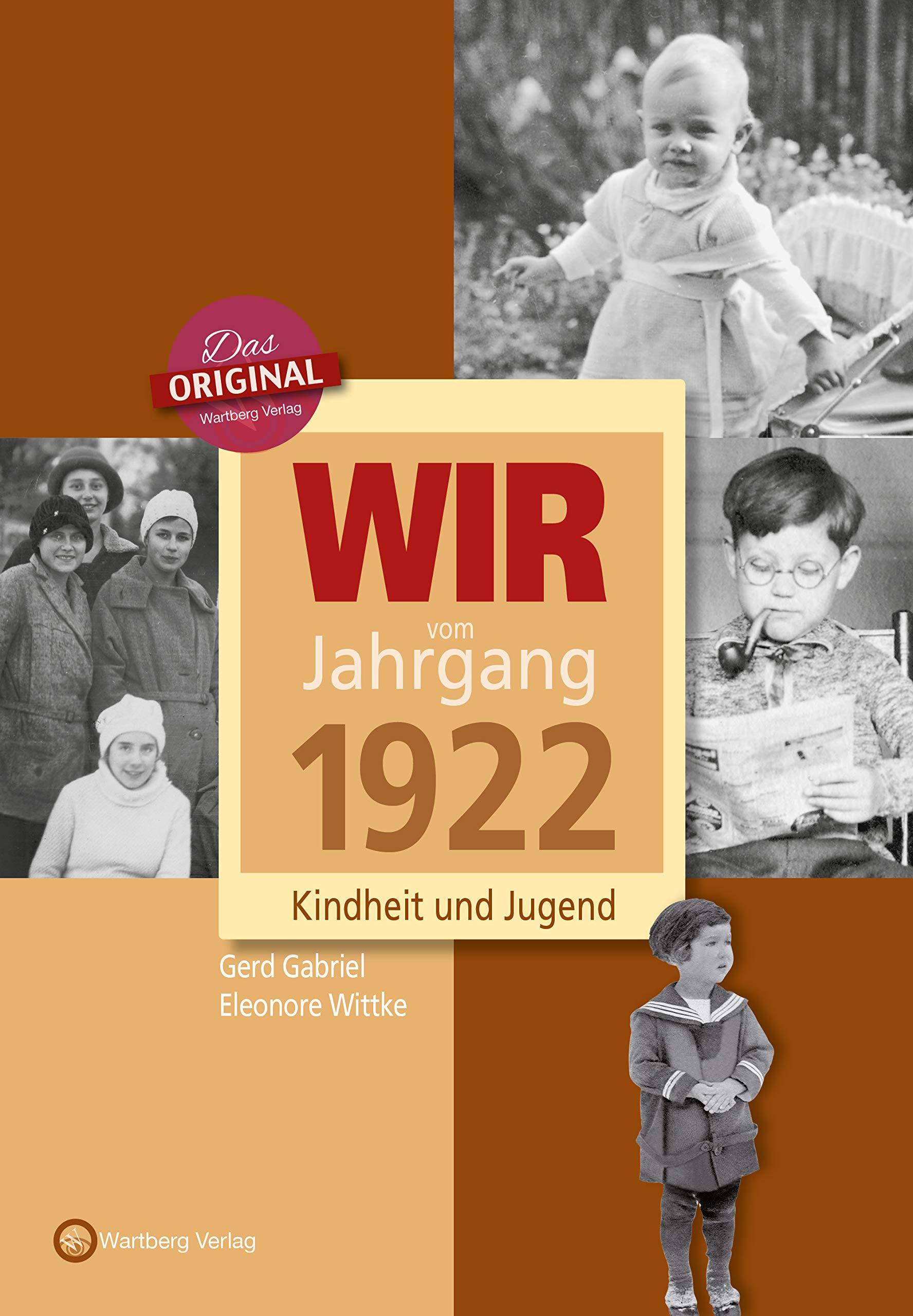 Wir vom Jahrgang 1922- Kindheit und Jugend (Jahrgangsbände)
