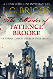 The Murder of Patience Brooke: Victorian London is full of dark secrets... (Charles Dickens Investigations Book 1) (English Edition)