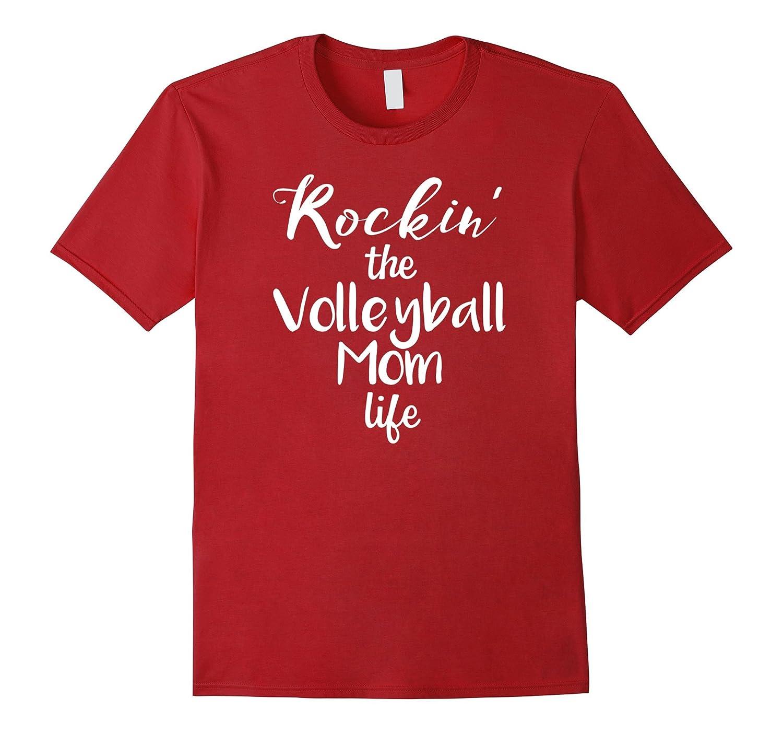 3eec0ad5e Rockin' the Volleyball Mom Life Funny Sport Parent T-shirt-CL – Colamaga