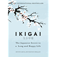 Ikigai: The Japanese secret to a long and happy life (English Edition)