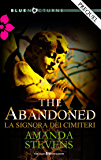 The abandoned (La signora dei cimiteri Vol. 0)