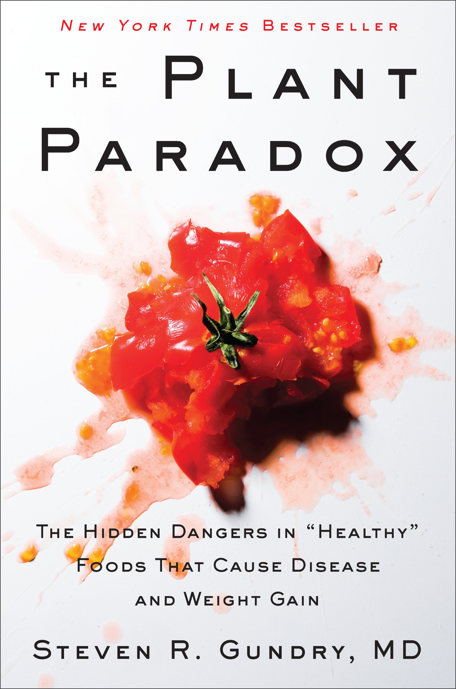 The Plant Paradox: The Hidden Dangers in ''Healthy'' Foods That Cause Disease and Weight Gain by Harper Wave