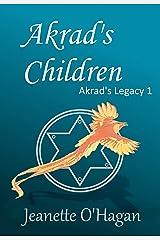 Akrad's Children (Akrad's Legacy series Book 1) Kindle Edition