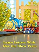 Learn Letters With Max the Glow Train [OV]