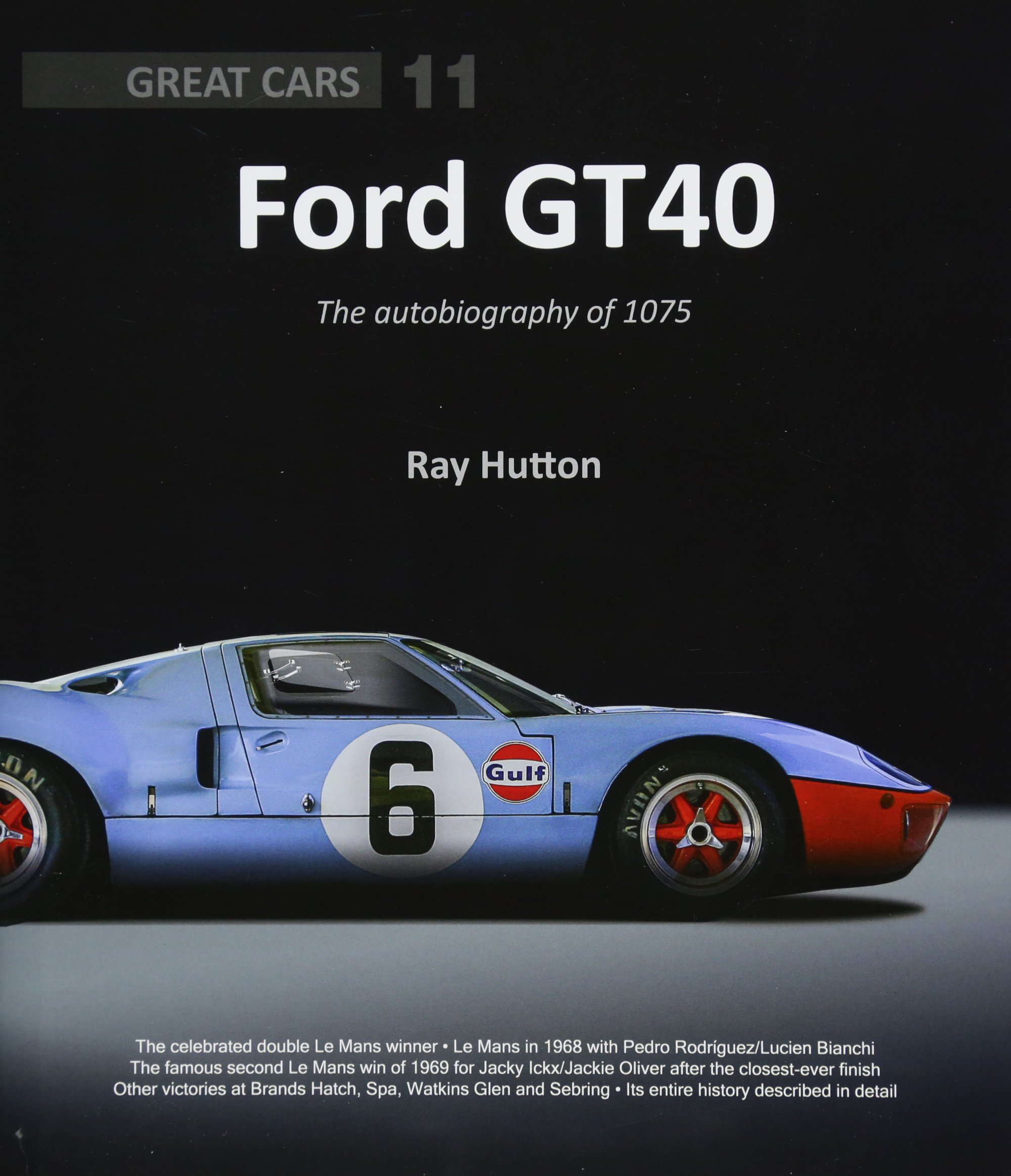 GT40 - The autobiography of 1075 (Great Cars, Band 11)