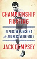 Championship Fighting: Explosive Punching And