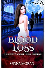 Blood Loss (The Divine Vampire Heirs Book 5) Kindle Edition