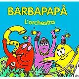 Barbapapà. L'orchestra