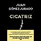 Cicatriz (Spanish Edition)